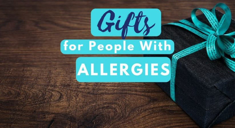 Gift ideas for people with allergies