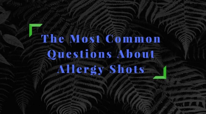 common questions about allergy shots