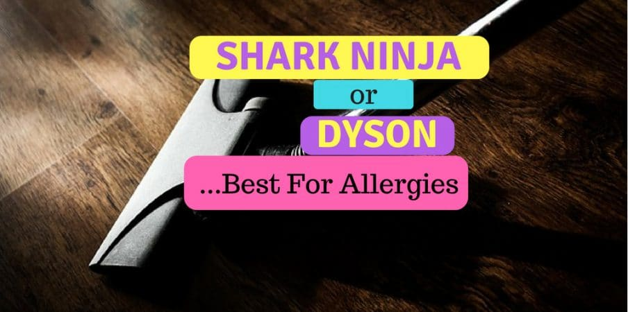 shark vs dyson - which vacuum is best for allergies