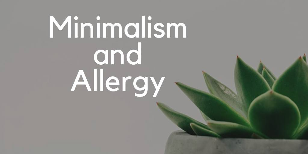 minimalism and allergies